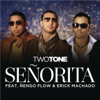 Two Tone - Señorita (feat. Nengo Flow & Erik Machado) artwork