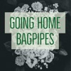 Going Home (Bagpipes) - Single