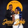 Jesu Doh (with Jahdiel) - Single