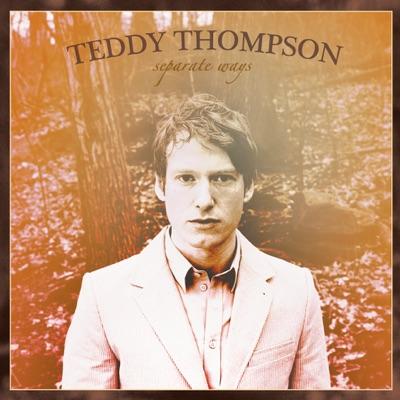 Separate Ways - Teddy Thompson
