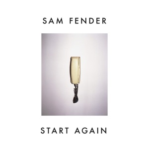 Sam Fender - Start Again