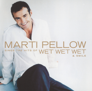 Marti Pellow - Marti Pellow Sings the Hits of Wet Wet Wet and Smile