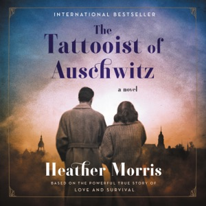 The Tattooist of Auschwitz - Heather Morris audiobook, mp3