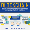 Matthew Connor - Blockchain: Ultimate Beginner's Guide to Blockchain Technology, Cryptocurrency, Smart Contracts, Distributed Ledger, Fintech and Decentralized Applications (Unabridged) Grafik