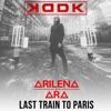 Last Train to Paris (feat. Arilena Ara) - Single, KDDK