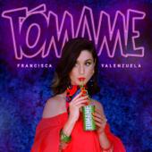 Tómame - Francisca Valenzuela