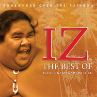 Israel Kamakawiwo'ole - Somewhere Over The Rainbow: The Best of Israel Kamakawiwo'ole artwork