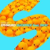 Ephwurd - Duckface (feat. Dkay) [Radio Edit]