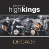 Decade: Best of the High Kings - The High Kings