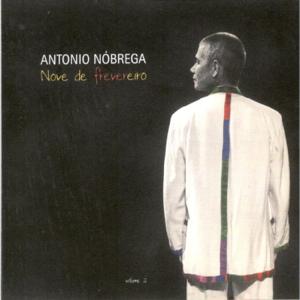 Antônio Nôbrega - Nove de Frevereiro, Vol. 2