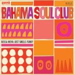The Bahama Soul Club - But Rich Rhythms