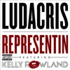 Representin (feat. Kelly Rowland) - Single, Ludacris