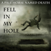 A Pale Horse Named Death - Fell in My Hole artwork