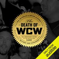 RD Reynolds & Bryan Alvarez - The Death of WCW (Unabridged) artwork