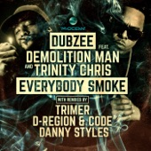 Dubzee feat. Demolition Man & Trinity Chris - Everybody Smoke (Danny Styles Dancehall Remix)