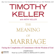 The Meaning of Marriage: Facing the Complexities of Commitment with the Wisdom of God (Unabridged)