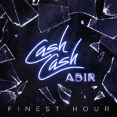 Finest Hour (feat. Abir)-Cash Cash