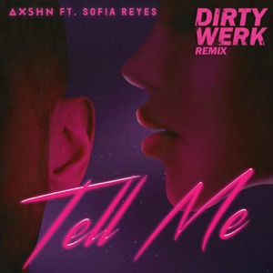 Tell Me (feat. Sofia Reyes) [Dirty Werk Remix] - Single Mp3 Download