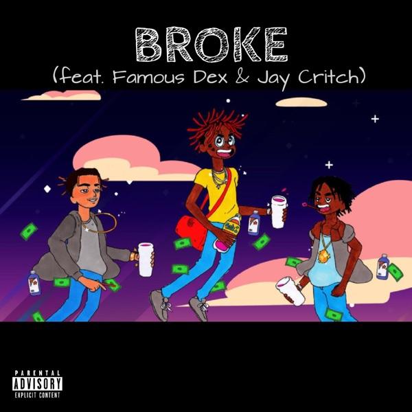 Broke (feat. Jay Critch & Famous Dex) - Single