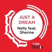 Just a Dream (Coke Studio Fusion Mix) [feat. Shireen Abdul Wahab] [feat. Sherine]