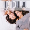 Nice to Chill You, Vol. 6, 2017