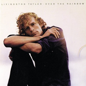 Livingston Taylor - Over the Rainbow