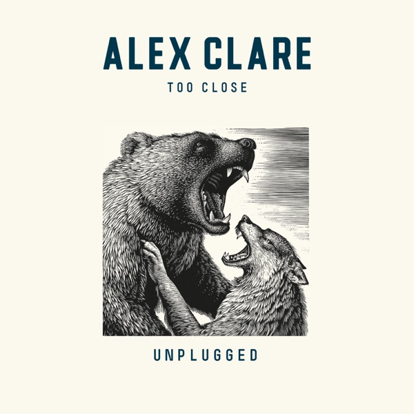 Too Close (Unplugged) - Single