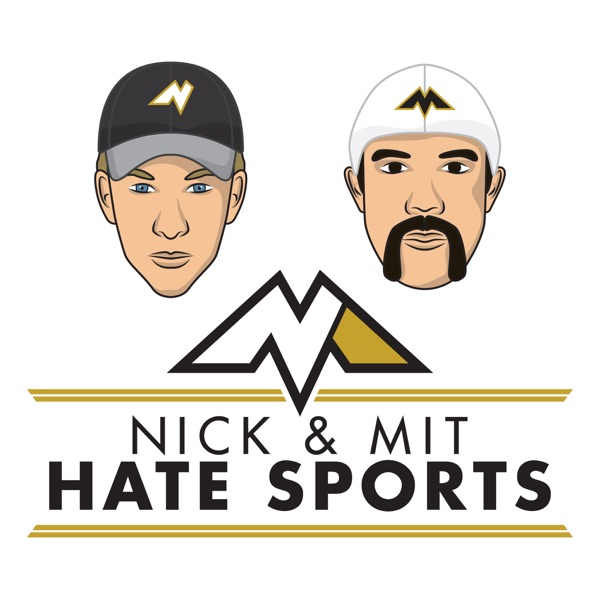 Nick and Mit Hate Sports