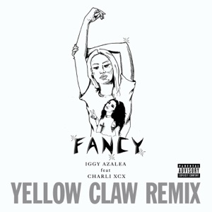 Fancy (Yellow Claw Remix) [feat. Charli XCX] - Single Mp3 Download