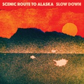 Scenic Route to Alaska - Slow Down