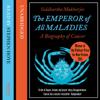 Siddhartha Mukherjee - The Emperor of All Maladies artwork