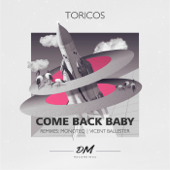 Come Back Baby (Monoteq Remix)