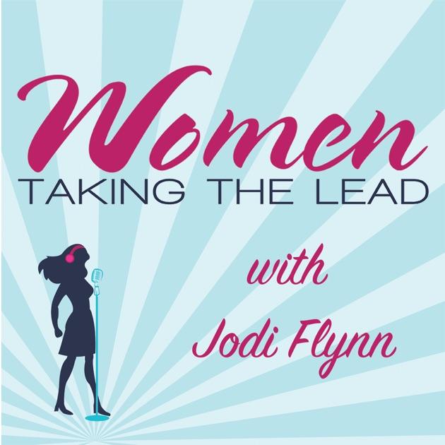Women Taking The Lead With Jodi Flynn By Jodi Flynn Coach