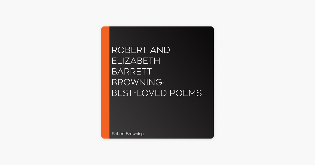 Robert And Elizabeth Barrett Browning Best Loved Poems