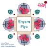 Shyam Piya Single