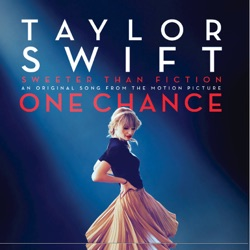 """View album Taylor Swift - Sweeter Than Fiction (From """"One Chance"""") - Single"""