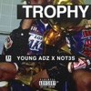 Trophy feat Young Adz Not3s Single