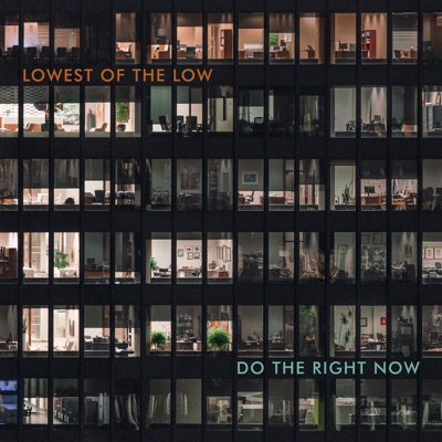 Lowest of the Low – Do the Right Now