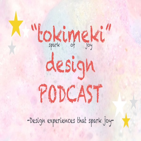 """Tokimeki"" Design Podcast"
