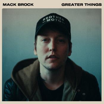 Greater Things Mack Brock album songs, reviews, credits
