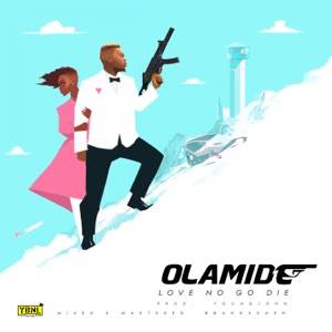 Olamide - Love No Go Die