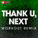 Thank U, Next (Workout Remix) - Power Music Workout