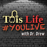 This Life #YOULIVE With Dr Drew podcast