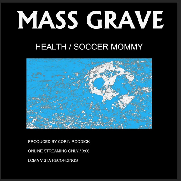 HEALTH & Soccer Mommy - MASS GRAVE