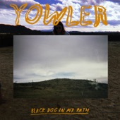 Yowler - Where Is My Light?