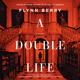 A Double Life (Unabridged) - Flynn Berry mp3 download