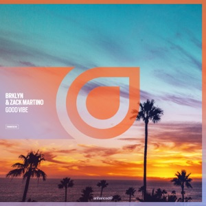 BRKLYN & Zack Martino - Good Vibe