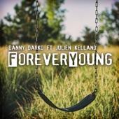 Danny Darko (feat. Julien Kellen) - Forever Young