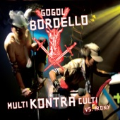 Gogol Bordello - Occurrence On the Border (Hopping On a Pogo-Gypsy Stick)