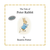 The Classic Tale of Peter Rabbit: Works of Beatrix Potter (Unabridged)